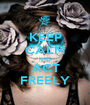 KEEP CALM AND ACT FREELY - Personalised Poster A1 size