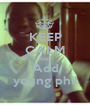 KEEP CALM AND Add young phil - Personalised Poster A1 size