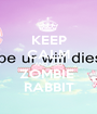 KEEP CALM AND ADD ZOMBIE  RABBIT - Personalised Poster A1 size