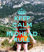 KEEP CALM AND ADMIT IT REDHEAD RULE - Personalised Poster A1 size
