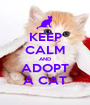 KEEP CALM AND ADOPT A CAT - Personalised Poster A1 size