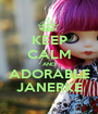 KEEP CALM AND ADORABLE JANERKE - Personalised Poster A1 size