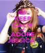 KEEP CALM AND ADORE JESSICA  - Personalised Poster A1 size