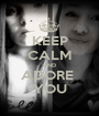 KEEP CALM AND ADORE  YOU - Personalised Poster A1 size