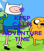 KEEP CALM AND... ADVENTURE TIME - Personalised Poster A1 size