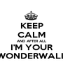 KEEP CALM AND AFTER ALL I'M YOUR WONDERWALL - Personalised Poster A1 size