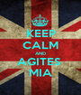 KEEP CALM AND AGITES  MIA - Personalised Poster A1 size