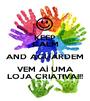 KEEP CALM AND AGUARDEM VEM AÍ UMA LOJA CRIATIVA!!! - Personalised Poster A1 size