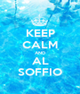 KEEP CALM AND AL SOFFIO - Personalised Poster A1 size