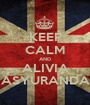 KEEP CALM AND ALIVIA ASYURANDA - Personalised Poster A1 size