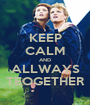 KEEP CALM AND ALLWAYS TEOGETHER - Personalised Poster A1 size