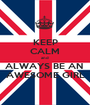 KEEP CALM and ALWAYS BE AN  AWESOME GIRL - Personalised Poster A1 size