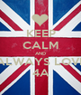 KEEP CALM AND ALWAYS LOVE 4A - Personalised Poster A1 size