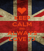KEEP CALM AND ALWAYS LOVE 7J - Personalised Poster A1 size