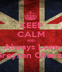 KEEP CALM AND Always Love Greyson Chance - Personalised Poster A1 size