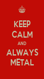 KEEP CALM AND ALWAYS METAL - Personalised Poster A1 size