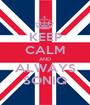 KEEP CALM AND ALWAYS SONIQ - Personalised Poster A1 size