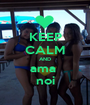 KEEP CALM AND ama  noi - Personalised Poster A1 size