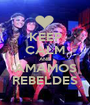 KEEP CALM AND AMAMOS REBELDES - Personalised Poster A1 size
