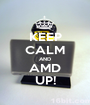 KEEP CALM AND AMD UP! - Personalised Poster A1 size