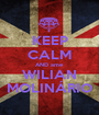 KEEP CALM AND ame  WILIAN MOLINÁRIO - Personalised Poster A1 size