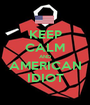 KEEP CALM AND AMERICAN IDIOT - Personalised Poster A1 size