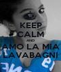 KEEP CALM AND AMO LA MIA LAVABAGNI - Personalised Poster A1 size