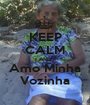 KEEP CALM AND Amo Minha Vozinha - Personalised Poster A1 size