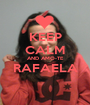 KEEP CALM AND AMO-TE RAFAELA  - Personalised Poster A1 size