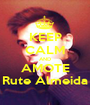 KEEP CALM AND AMOTE Rute Almeida - Personalised Poster A1 size