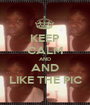 KEEP CALM AND AND LIKE THE PIC - Personalised Poster A1 size