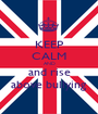 KEEP CALM AND and rise above bullying - Personalised Poster A1 size