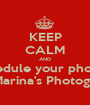 KEEP CALM AND And schedule your photo shoot  With Marina's Photography!! - Personalised Poster A1 size