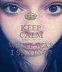KEEP CALM AND....AND WHAT WAS I SAYING? - Personalised Poster A1 size