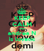 KEEP CALM AND andrea N is lovatic - Personalised Poster A1 size