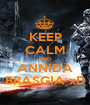 KEEP CALM AND ANNIDA BRASGIA xD - Personalised Poster A1 size