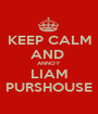 KEEP CALM AND  ANNOY LIAM PURSHOUSE - Personalised Poster A1 size