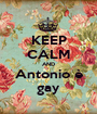KEEP CALM AND Antonio è gay - Personalised Poster A1 size
