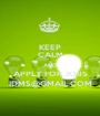 KEEP CALM AND APPLY FOR JOBS IDMS@GMAIL.COM - Personalised Poster A1 size