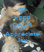 KEEP CALM AND Appreciate Jay - Personalised Poster A1 size