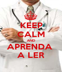 KEEP CALM AND APRENDA  A LER - Personalised Poster A1 size