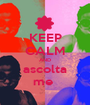 KEEP CALM AND ascolta me  - Personalised Poster A1 size