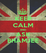 KEEP CALM AND ASK BHAMJEE - Personalised Poster A1 size