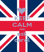 KEEP CALM AND ask carol - Personalised Poster A1 size