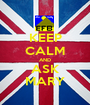 KEEP CALM AND ASK MARY - Personalised Poster A1 size
