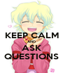 KEEP CALM AND ASK QUESTIONS - Personalised Poster A1 size