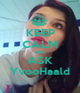 KEEP CALM AND ASK YvooHaald - Personalised Poster A1 size