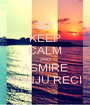 KEEP CALM AND ASMIRE KONJU RECI - Personalised Poster A1 size