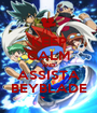 KEEP CALM AND ASSISTA BEYBLADE - Personalised Poster A1 size