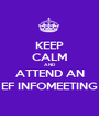 KEEP CALM AND ATTEND AN EF INFOMEETING - Personalised Poster A1 size